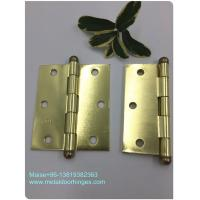 """Cheap Iron Steel Metal Brass Ball Tip Hinges 4""""X3.5"""" Easy Installation Fancy Design for sale"""