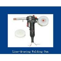 Buy cheap Line-drawing Welding Gun from wholesalers
