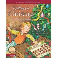 Waiting for Christmas: A Story about the Advent Calendar (Traditions of Faith from Around the World)